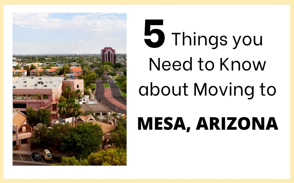 5 things you need to know about moving to Mesa, Arizona, Living in Phoenix real estate