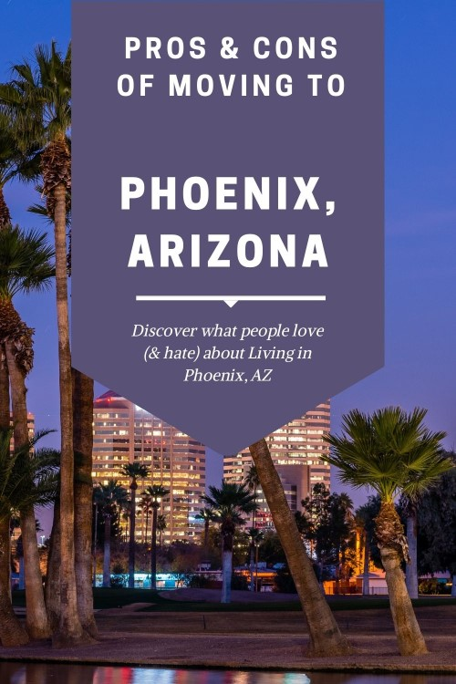 Pros and Cons of moving to Phoenix Arizona