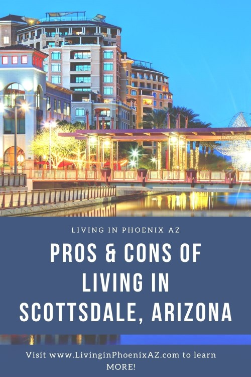 Pros & Cons of Living in Scottsdale, Living in Phoenix real estate (1)