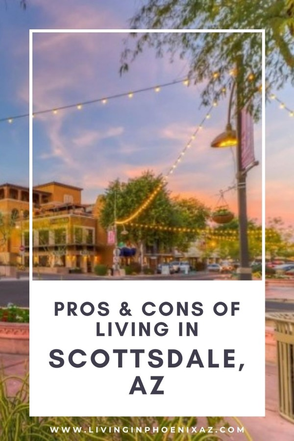 Pros & Cons of Living in Scottsdale, Living in Phoenix real estate