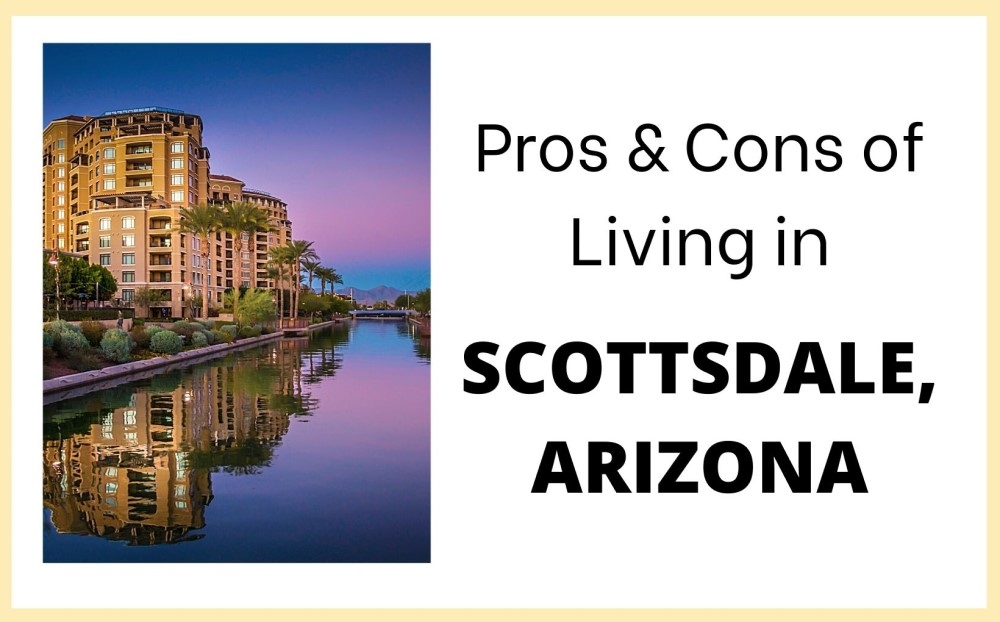 Pros & Cons of Living in Scottsdale, Arizona