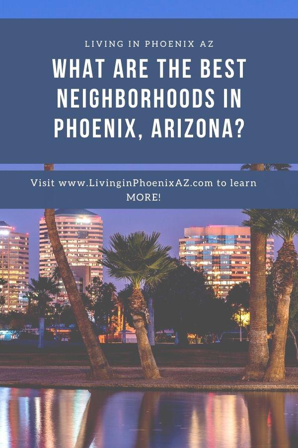Best neighborhoods in Phoenix Arizona, Living in Phoenix AZ real estate
