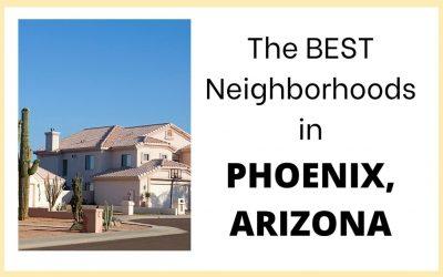 The Best Neighborhoods to Live in Phoenix, Arizona