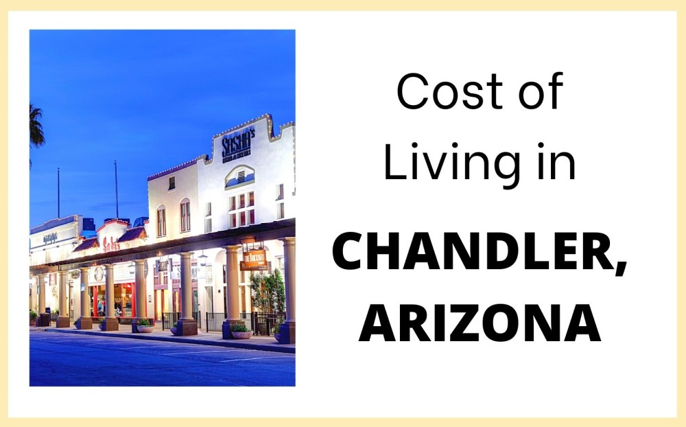 Cost of Living in Chandler, Arizona
