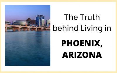 The Truth about Living in Phoenix, Arizona