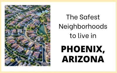 5 Safest Neighborhoods in the Phoenix Metro area