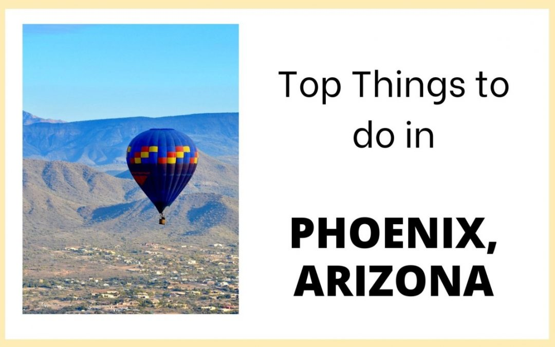 Top 5 things to do in Phoenix, Arizona