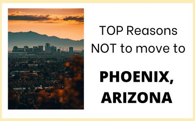 10 Reasons NOT to move to Phoenix, Arizona