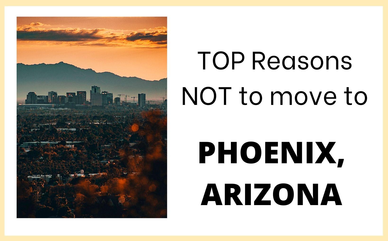 Reasons not to move to Phoenix Arizona feature image