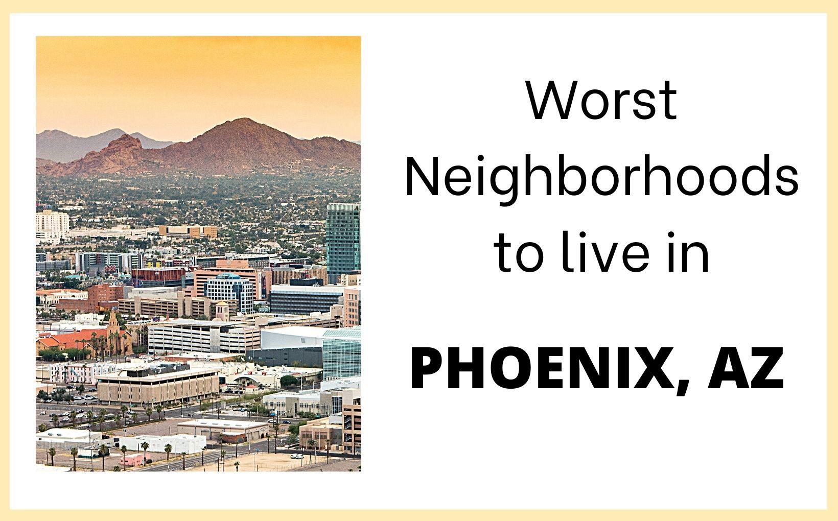 Worst Neighborhoods in Phoenix Arizona feature image