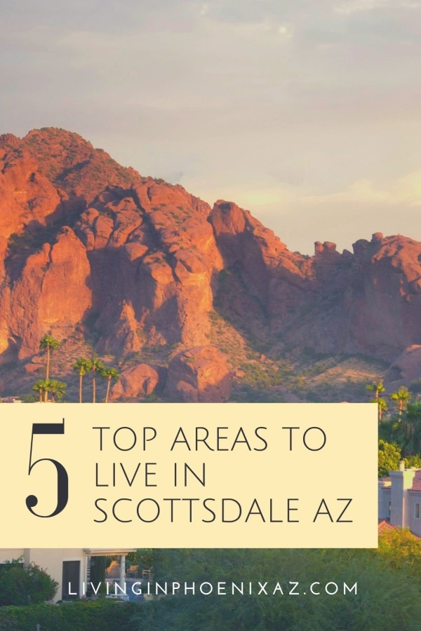 Where to live in Scottsdale, Arizona 5 Areas in Scottsdale to live in (10)