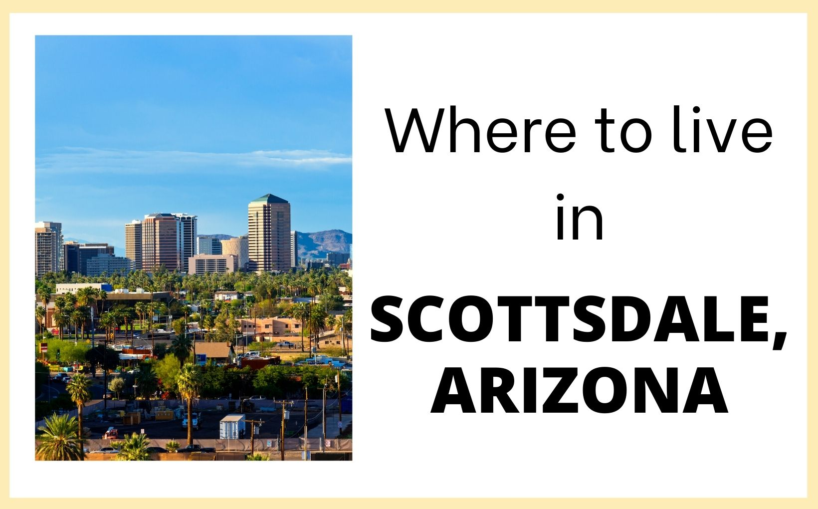 Where to live in Scottsdale, Arizona 5 Areas in Scottsdale to live in feature image