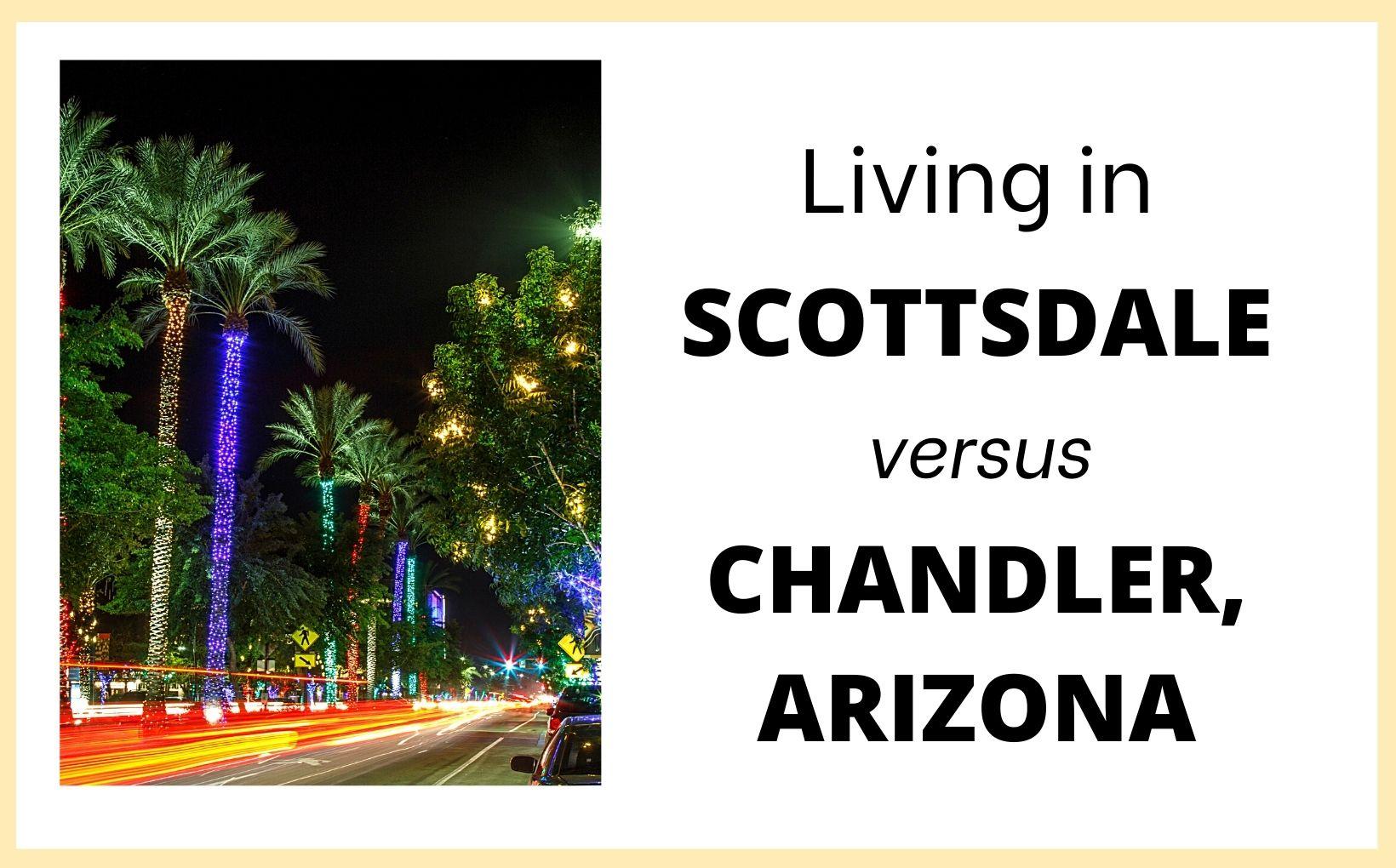 Living in Scottsdale vs Chandler Arizona feature image