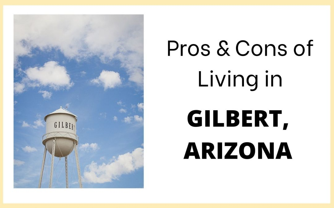 Pros and Cons of Living in Gilbert, Arizona