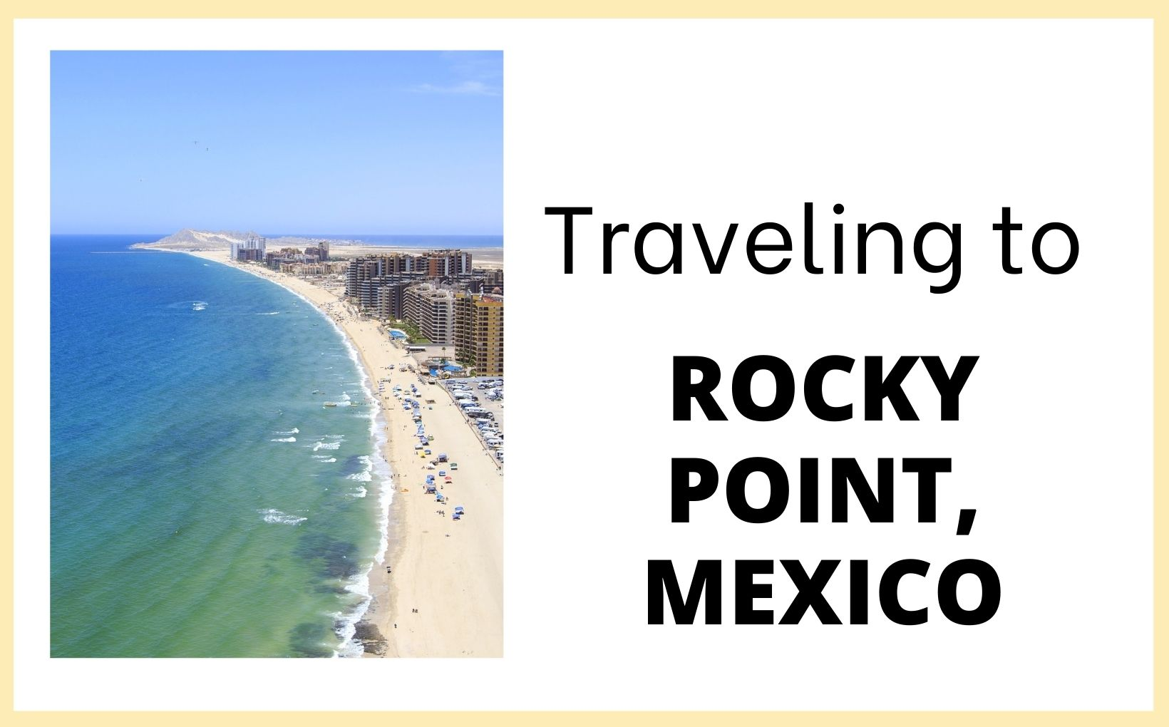 Traveling to Rocky Point, Mx feature image