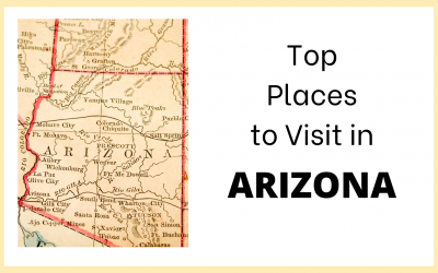 Top Places to Visit in Arizona