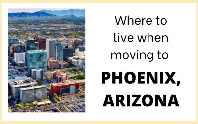 Where to live when moving to Phoenix, Arizona